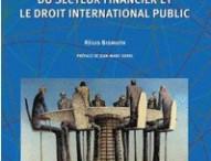 La Coopération internationale des autorités de régulation du secteur financier et le droit international public