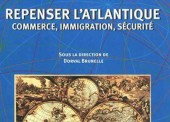 Repenser l'Atlantique. Commerce, immigration, sécurité.