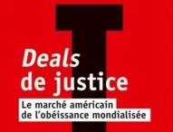 Deals de justice: le marché américain de l'obéissance mondialisée