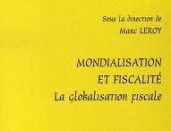 Mondialisation et fiscalité : la globalisation fiscale