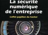 La sécurité numérique de l'entreprise : L'effet papillon du hacker