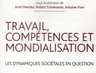 Mondialisation, travail et compétences. Les dynamiques sociétales en question