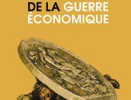 Conférence débat : LA GUERRE ECONOMIQUE : UNE VIEILLE HISTOIRE